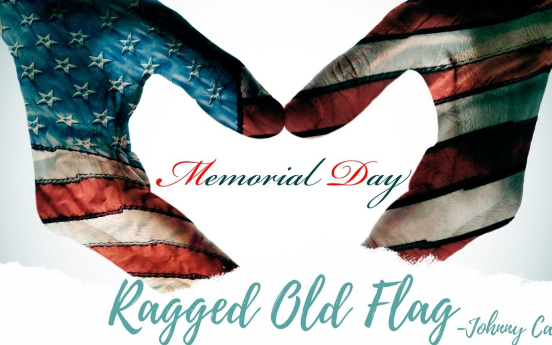 Memorial Day | Ragged Old Flag