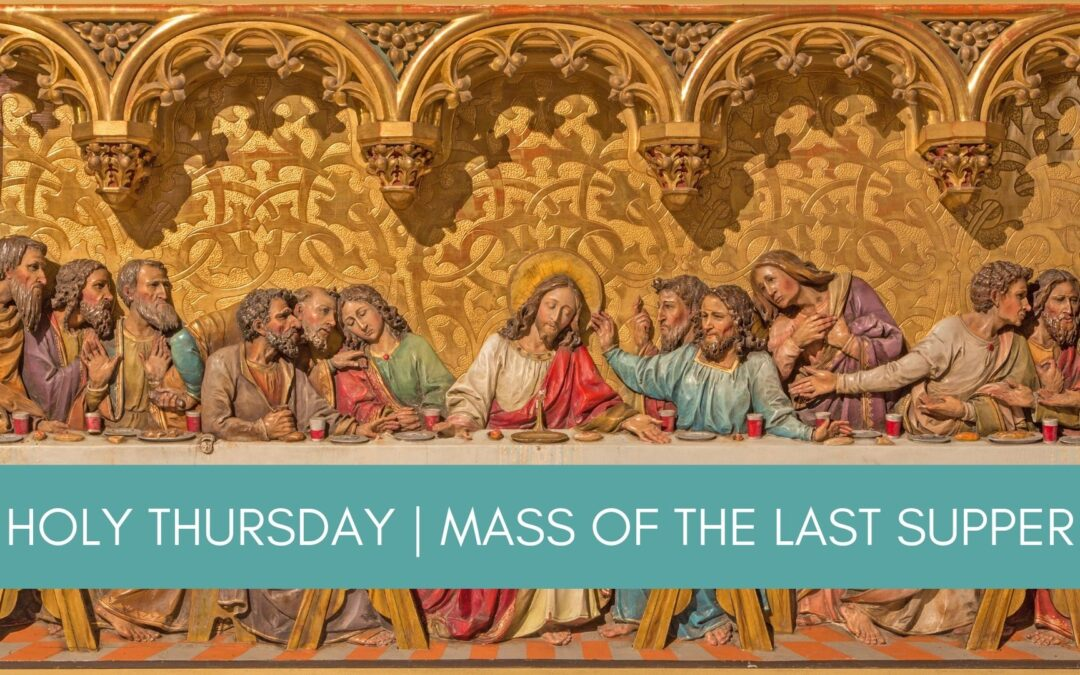 Father Nathan Homily | Holy Thursday | April 1, 2021